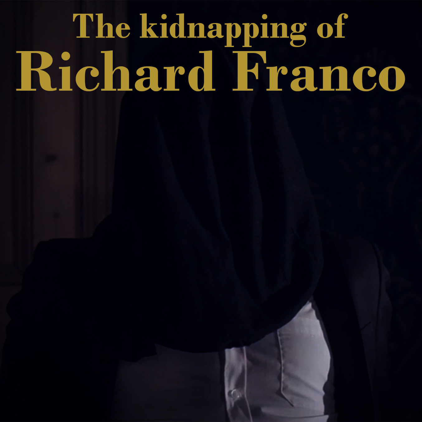 The Kidnapping of Richard Franco